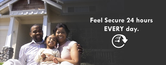 Feel Secure 24 hours EVERY day
